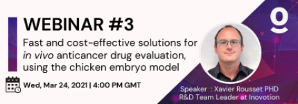 <b>Register for free</b> <br> Fast and cost-effective solutions for <em>in vivo</em> anticancer drug evaluation, using the chicken embryo model